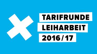 Tarifrunde Leiharbeit 2016/2017